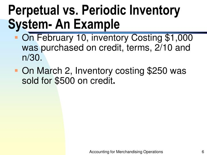 Perpetual vs. Periodic Inventory System- An Example