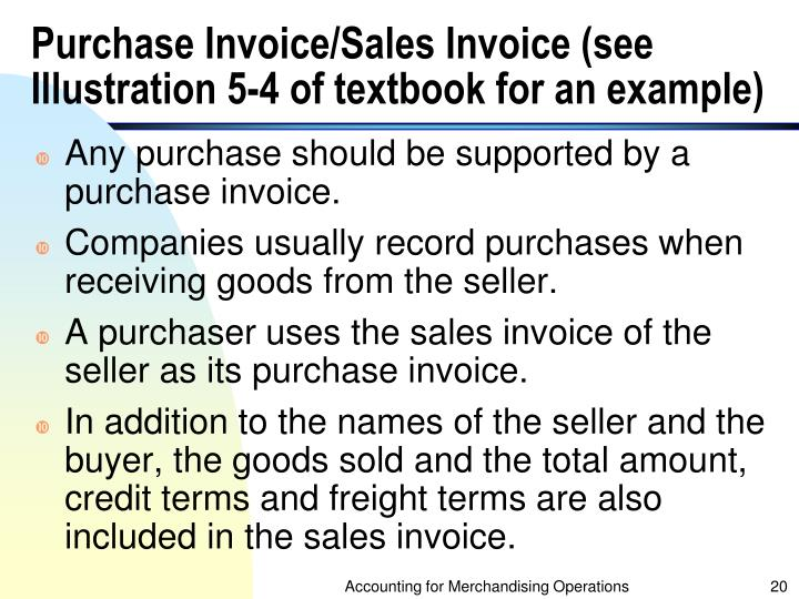 Purchase Invoice/Sales Invoice (see Illustration 5-4 of textbook for an example)