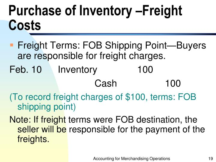Purchase of Inventory –Freight Costs