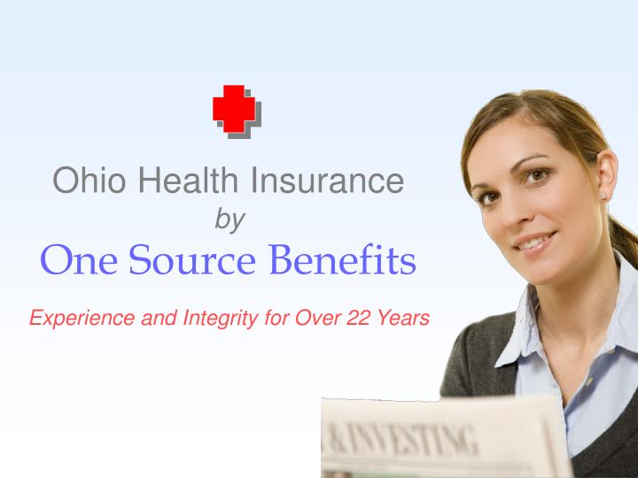 ohio health insurance by one source benefits experience and integrity for over 22 years n.