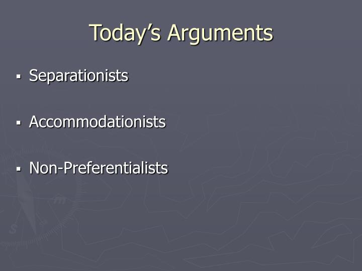Today's Arguments