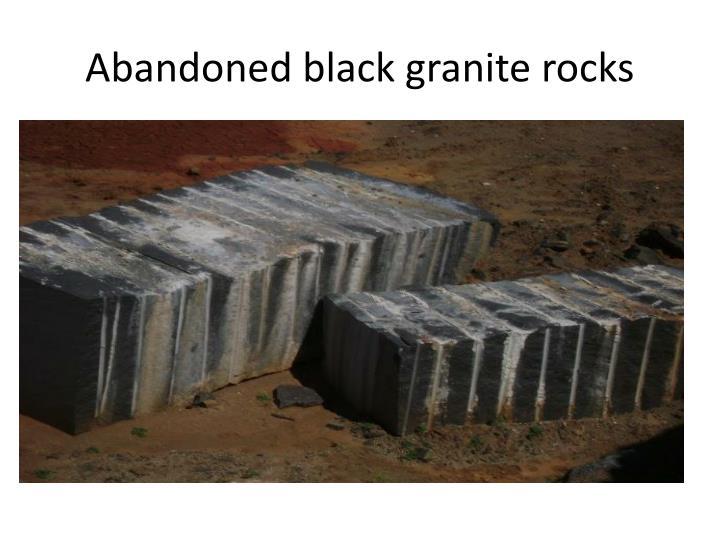 Abandoned black granite rocks