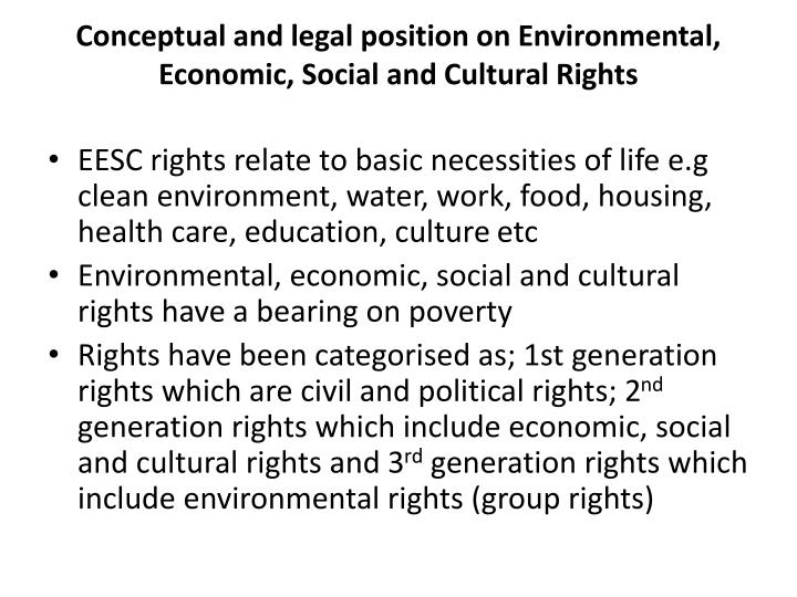 Conceptual and legal position on environmental economic social and cultural rights