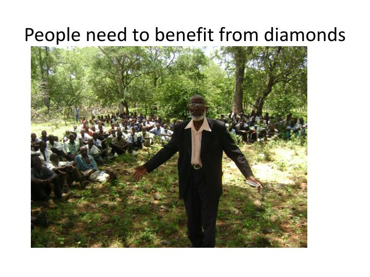 People need to benefit from diamonds