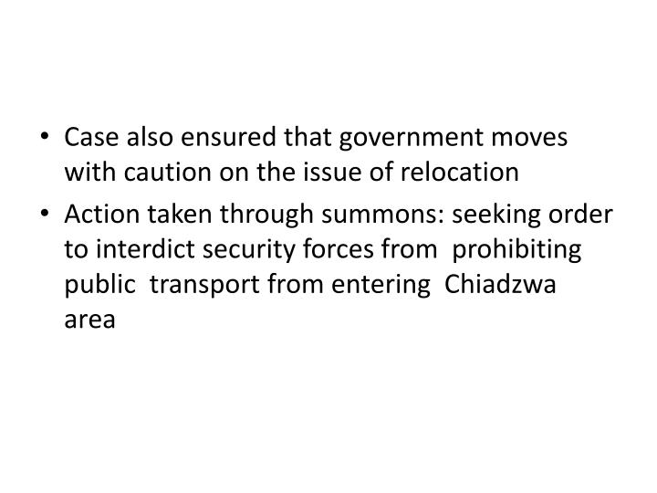 Case also ensured that government moves with caution on the issue of relocation