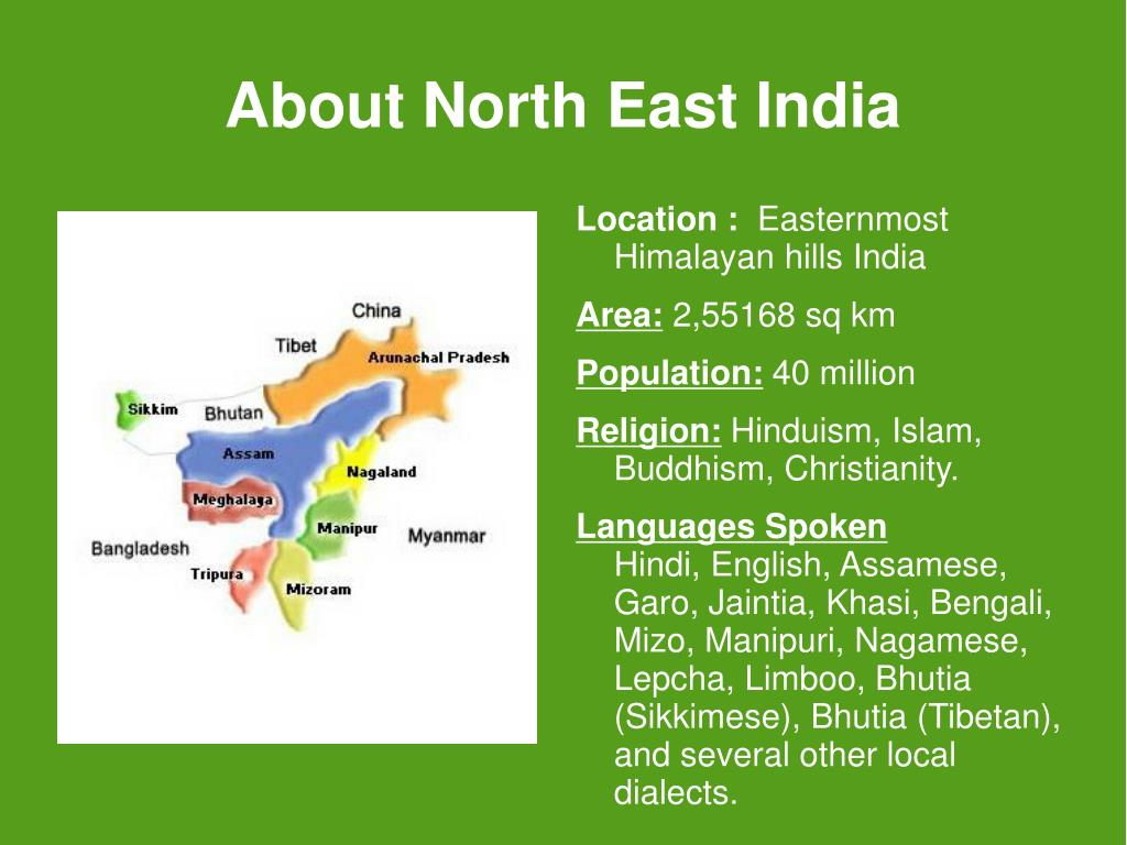 essay on north east india Article shared by the matriarchal system is also found among the garo and khasi tribes of north-east india garos are found in meghalaya state most of the members of this tribal community are concentrated- in the garo hill ranges though a small part of them has migrated to the plains.