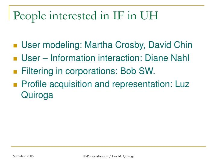 People interested in IF in UH
