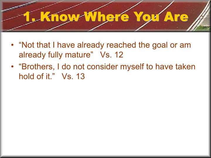 1. Know Where You Are