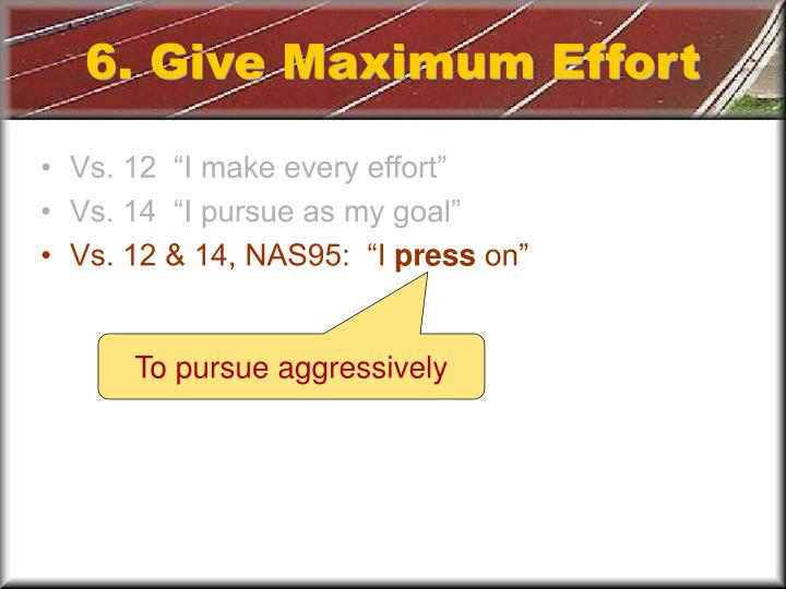 6. Give Maximum Effort