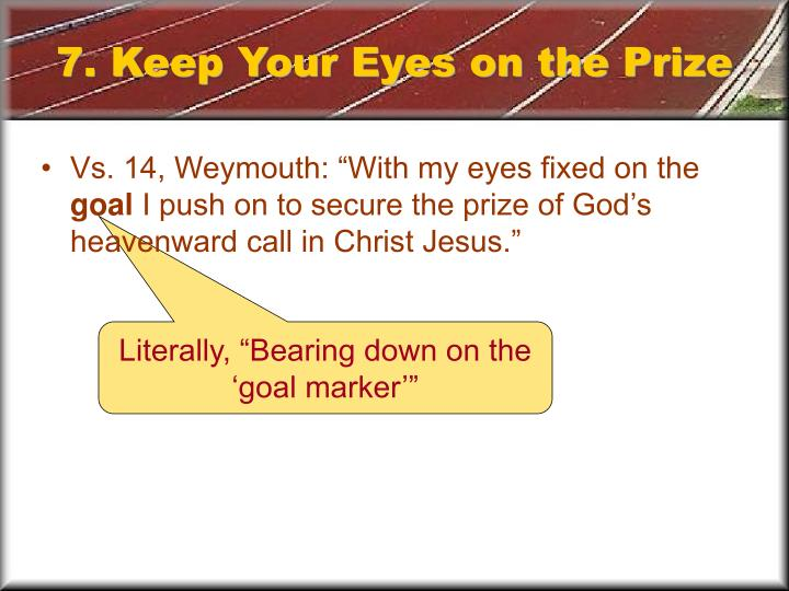 7. Keep Your Eyes on the Prize