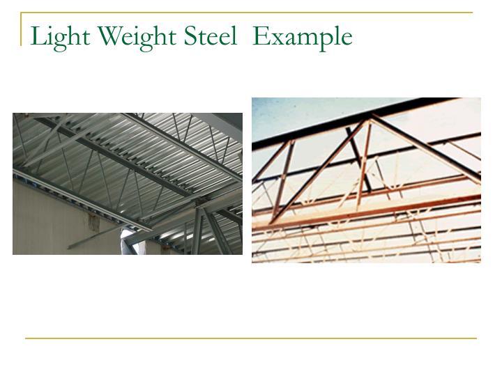Light Weight Steel  Example