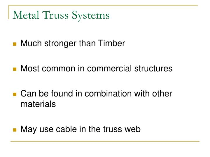 Metal Truss Systems