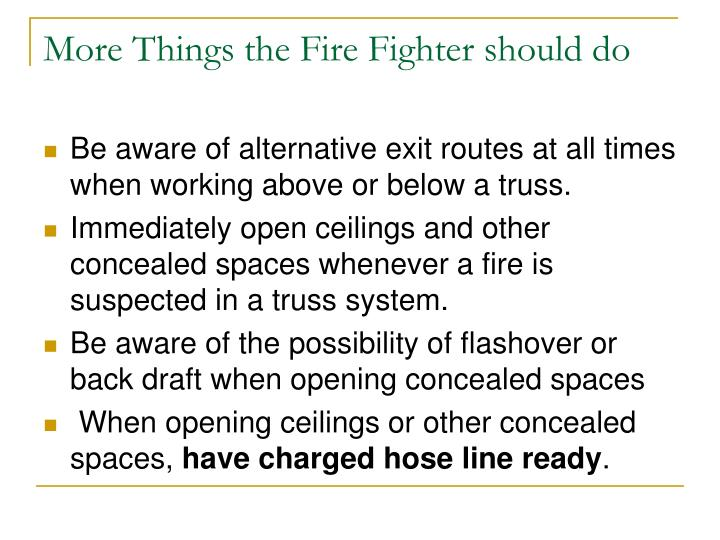 More Things the Fire Fighter should do
