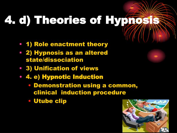 4. d) Theories of Hypnosis