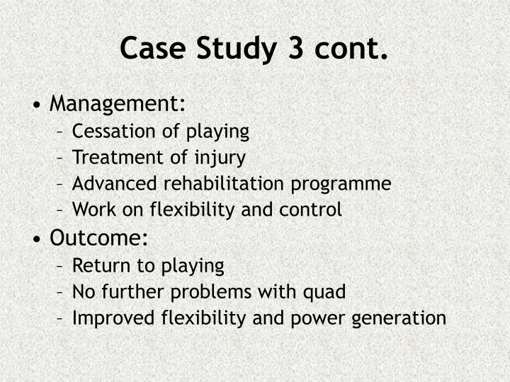 Case Study 3 cont.