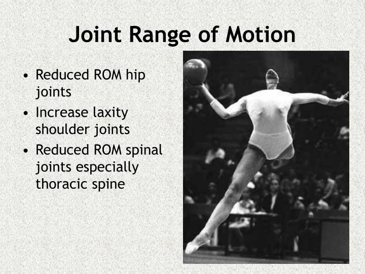 Reduced ROM hip joints