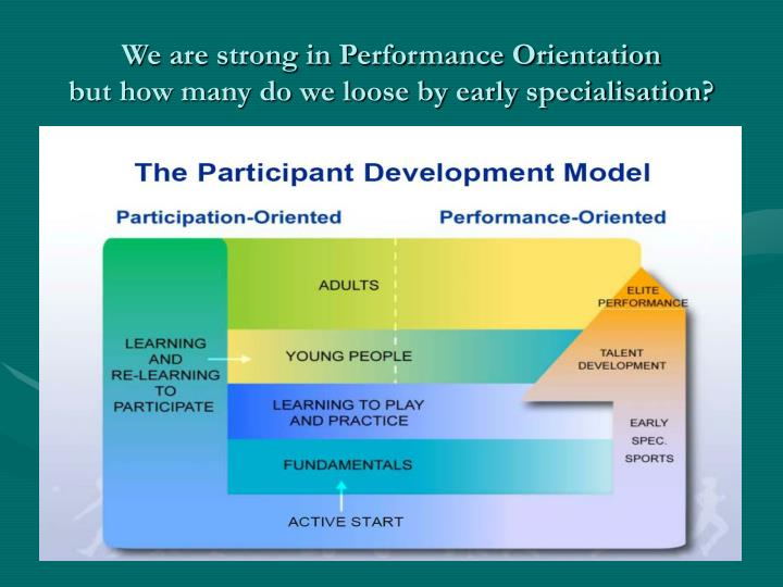 We are strong in Performance Orientation