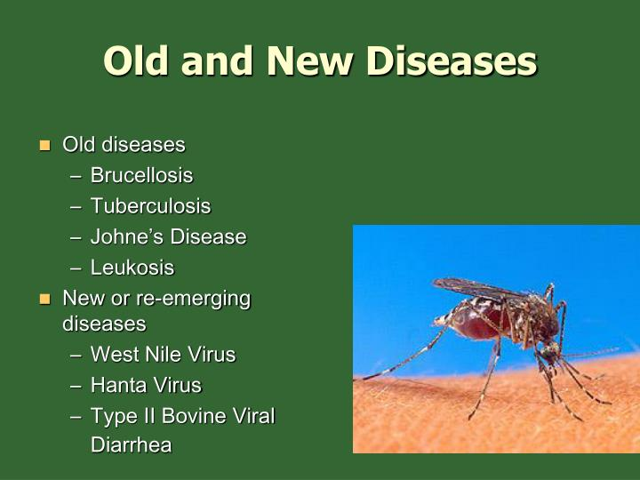 Old and new diseases