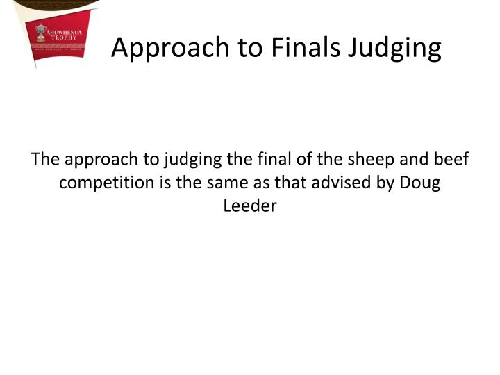 Approach to Finals Judging