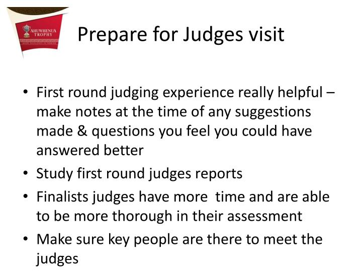 Prepare for Judges visit