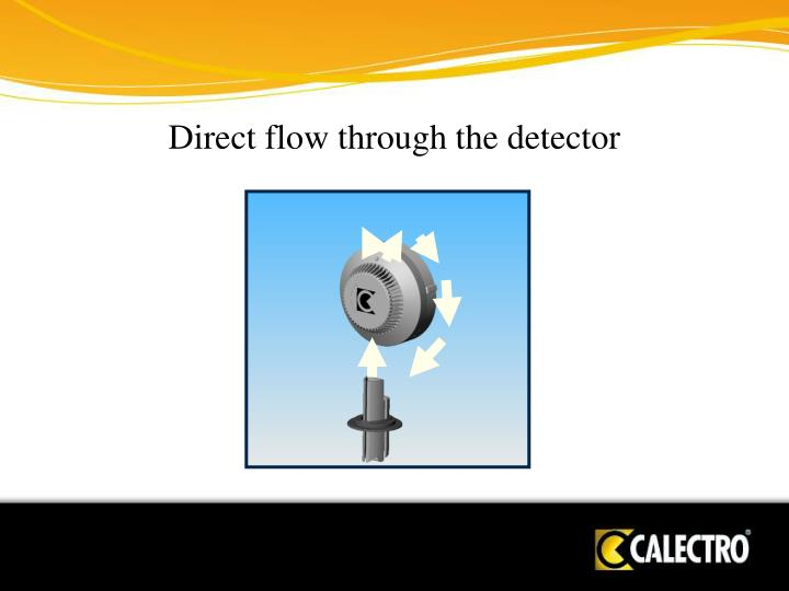 Direct flow through the detector