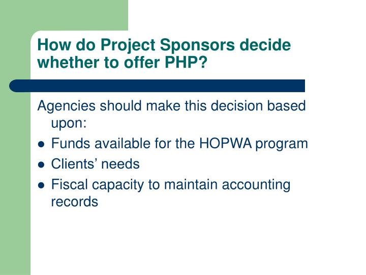 How do Project Sponsors decide whether to offer PHP?