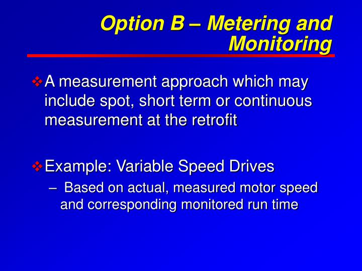 Option B – Metering and Monitoring