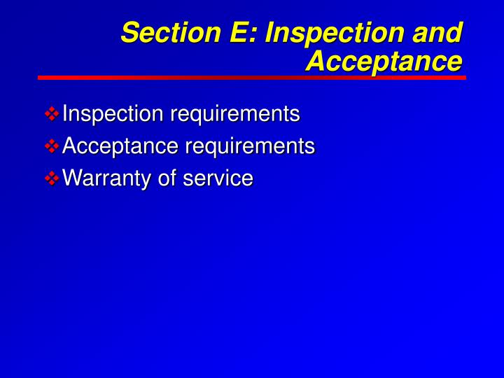 Section E: Inspection and Acceptance