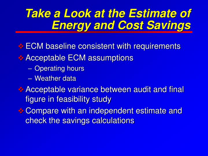 Take a Look at the Estimate of Energy and Cost Savings