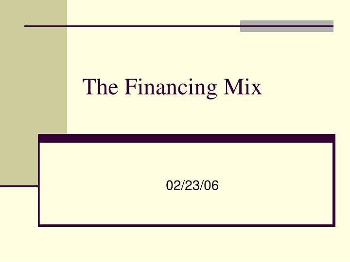 the financing mix n.