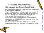 attending to exceptions re membering special abilities