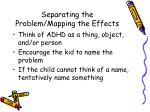 separating the problem mapping the effects