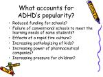 what accounts for adhd s popularity