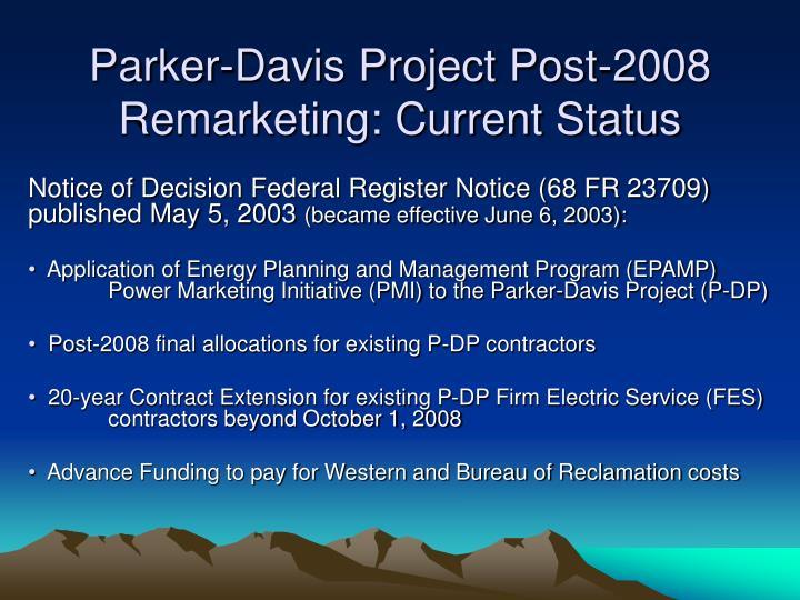 Parker-Davis Project Post-2008 Remarketing: Current Status