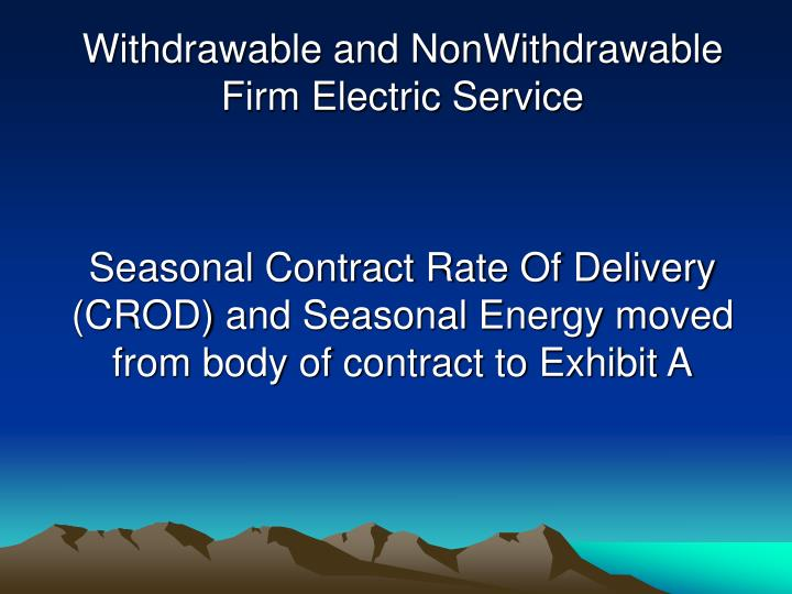 Withdrawable and NonWithdrawable Firm Electric Service