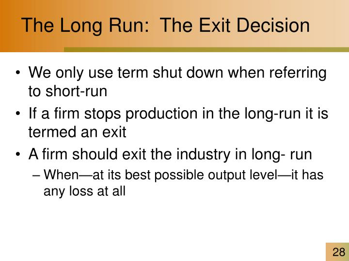 The Long Run:  The Exit Decision