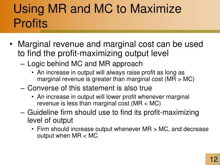 Using MR and MC to Maximize Profits