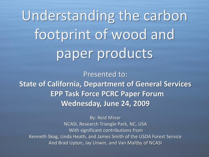 understanding the carbon footprint of wood and paper products