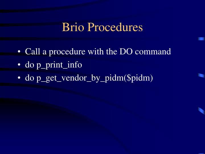 Brio Procedures