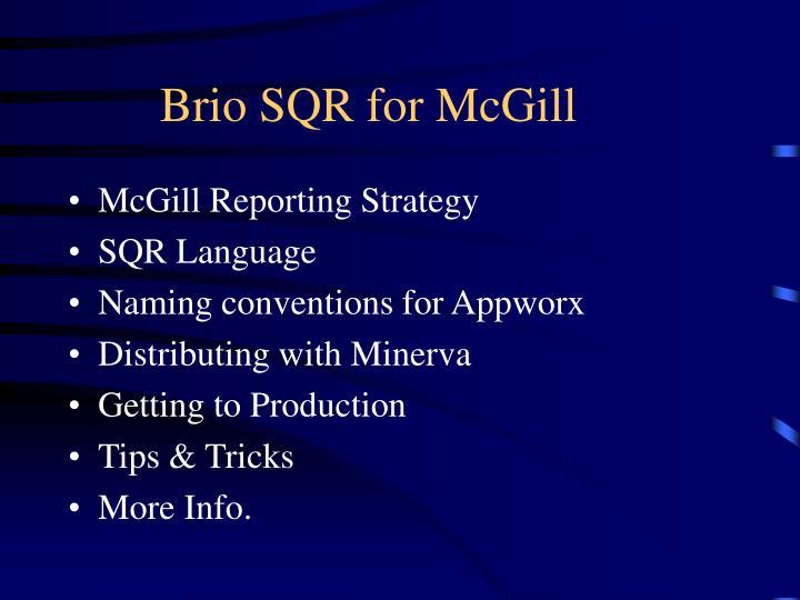 Brio sqr for mcgill