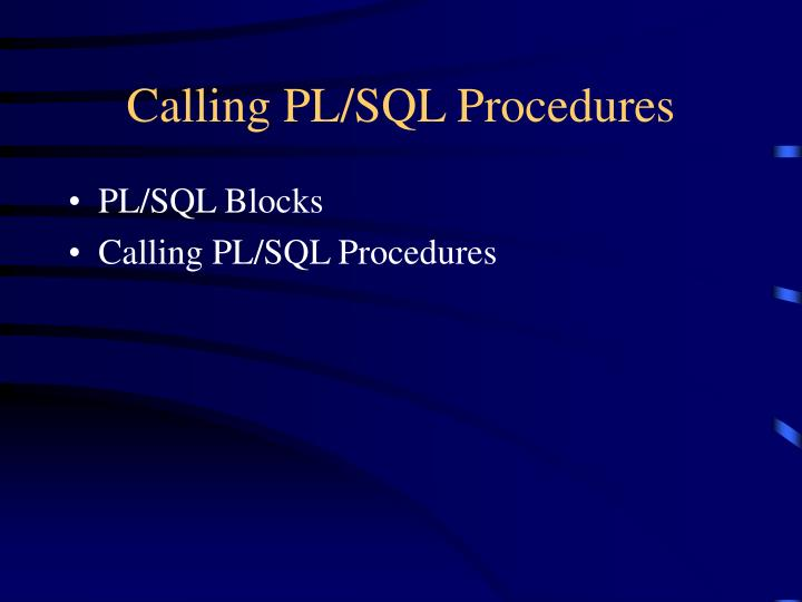 Calling PL/SQL Procedures