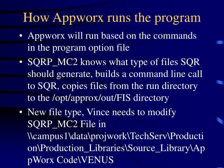 How Appworx runs the program