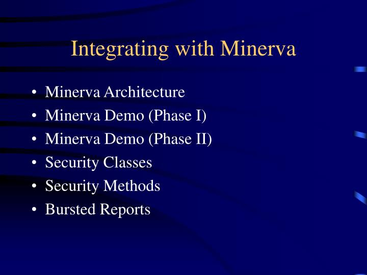 Integrating with Minerva