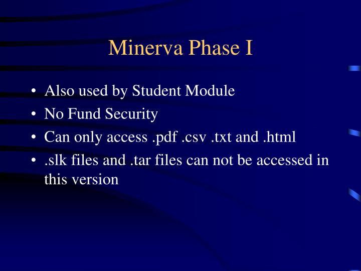 Minerva Phase I