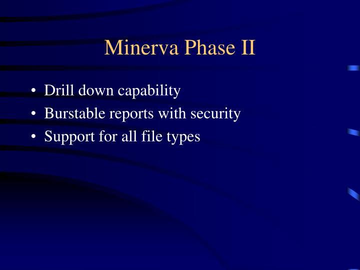 Minerva Phase II