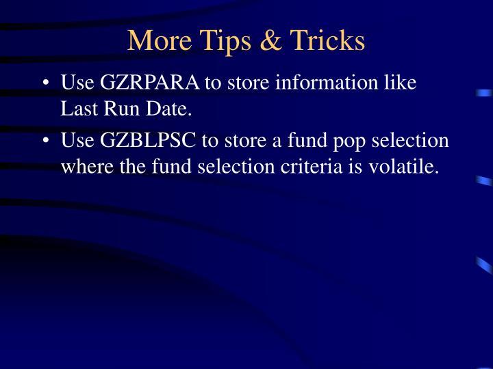 More Tips & Tricks
