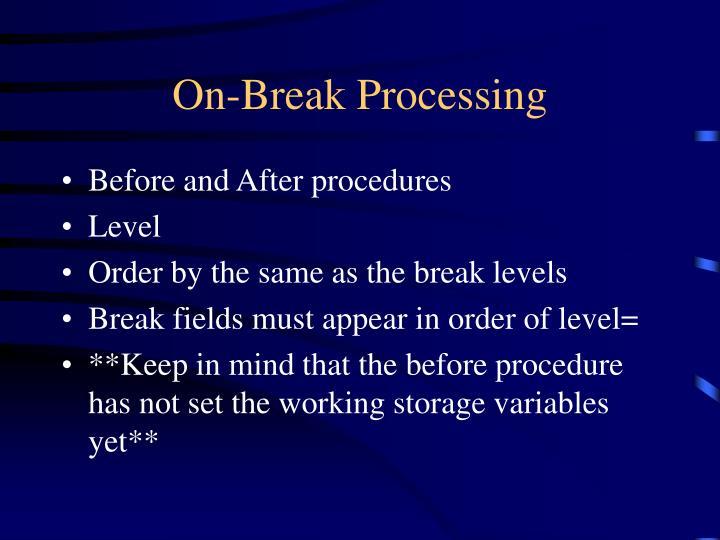 On-Break Processing