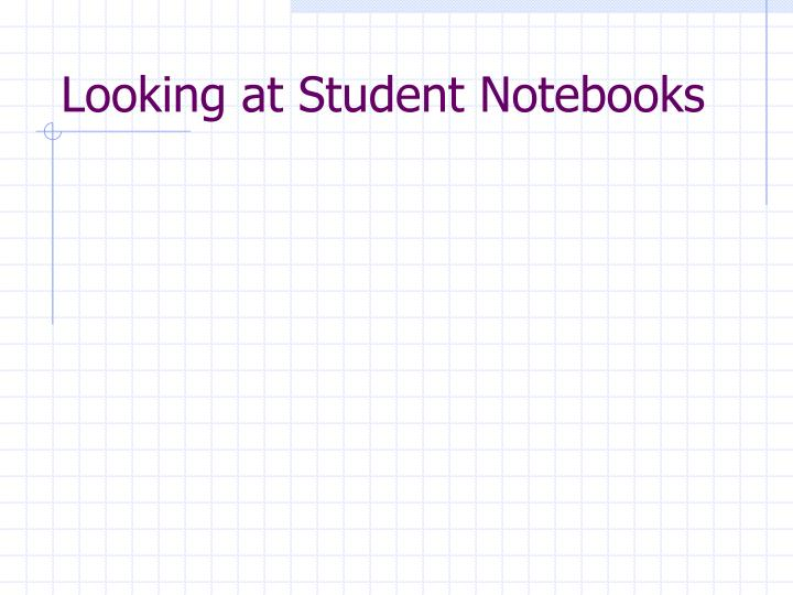 Looking at Student Notebooks