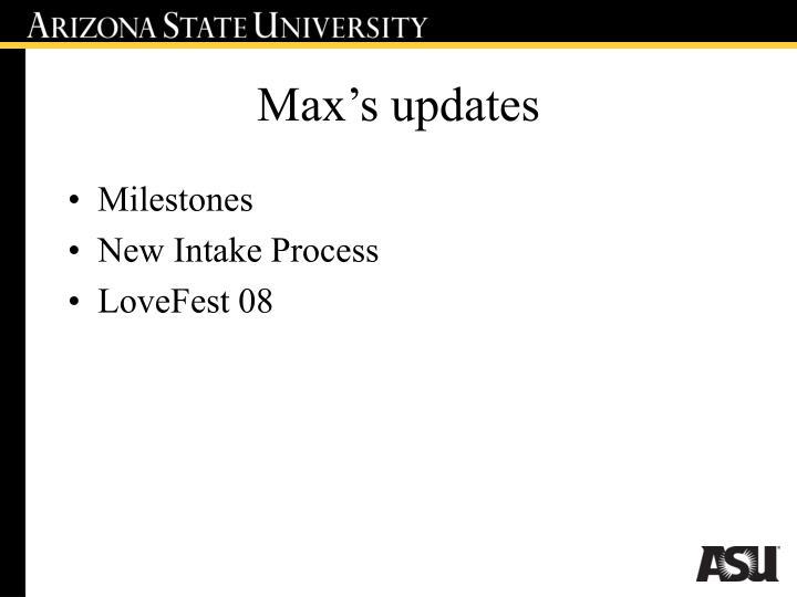 Max s updates