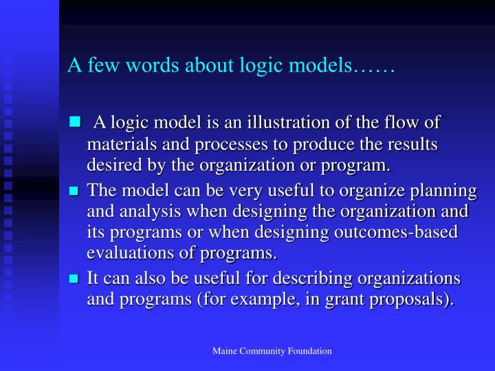 A few words about logic models……